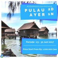 Paket Wisata Pulau Ayer 2D1N Lebaran Package