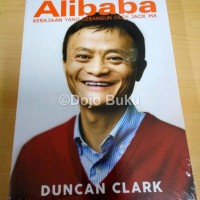 ALIBABA Kerajaan yang Dibangun oleh Jack Ma by Duncan Clark