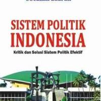 Buku Sistem Politik Indonesia Kritik dan Solusi Sistem Politik Efekti