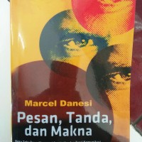 Pesan, Tanda, Dan Makna - Marcel Danesi