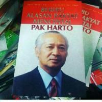 Buku Soeharto - Beribu Alasan Rakyat Mencintai Pak Harto