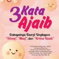 3 Kata Ajaib; Dahsyatnya Energi Ungkapan