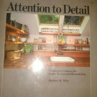 Attention to Detail Distinctive Choices for Home Design & Remodeling