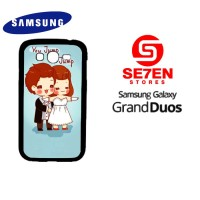 Casing HP Samsung Grand Duos Cartoon You Jump I Jump Custom Hardcase C