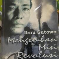 Ibnu Sutowo .Mengenban Misi Revolusi