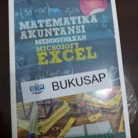 BUKU MATEMATIKA AKUNTANSI MENGGUNAKAN MICROSOFT EXCEL + CD - ik