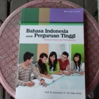 BAHASA INDONESIA UNTUK PERGURUAN TINGGI by Achmad HP & Alex
