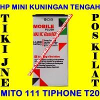 Baterai Hp Mini Kuningan Tengah Mito 111 Tiphone T20