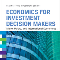 Economics for Investment Decision Makers (CFA InvestmentSeries) [eBook