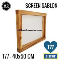SCREEN SABLON T77 40x50 (KAYU)