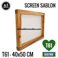 SCREEN SABLON T61 40x50 (KAYU)