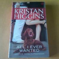 All I Ever Wanted: Segala yang Kuinginkan - Kristan Higgins