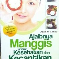 Harga AJAIBNYA MANGGIS UNTUK KESEHATAN DAN KECANTIKAN | WIKIPRICE INDONESIA