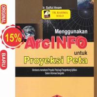 Menggunakan Arcinfo Untuk Proyeksi Peta - Saiful Anam - Informatika