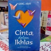 Buku Novel Cinta Dalam Ikhlas - Kang Abay