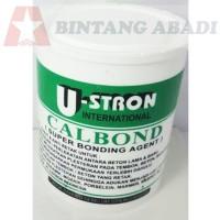 U-Stron Calbond Lem Perekat Beton Kaleng 1 Kg / Super Bonding Agent