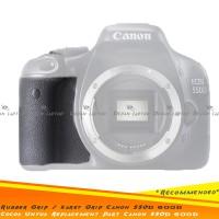 Sparepart Rubber Karet Grip Pegangan Body Canon 550D 600D dgn Lem 3M
