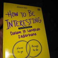How To Be Interesting - Jessica Hagy