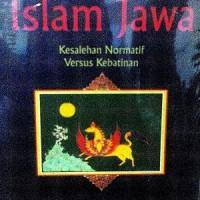 Islam Jawa; Kesalehan Normatif Versus Kebatinan oleh Mark R Woodward