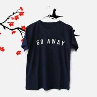 Jual Tumblr Tee / T-Shirt / Kaos Wanita Lengan Pendek Go Away Murah