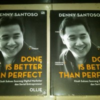 Done is Better Than Perfect - Denny Santoso