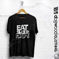 Jual KP4169 Kaos Eat Sleep Drift KODE TYR4225 Murah