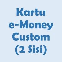 Kartu e-Money / e-Toll Card Custom 2 Sisi
