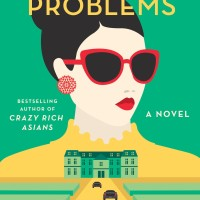 Rich People Problems: A Novel (by Kevin Kwan) [eBook/e-book]