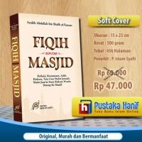 Buku Fikih Seputar Masjid - Fiqih Hukum dan Adab dalam Masjid