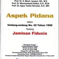 Aspek Pidana Dalam Uu No 42 Th 1999 Tentang Jaminan Fidusia - Yurizal