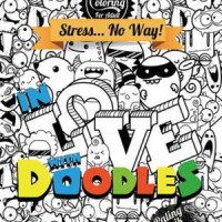 Jual DRAWING & COLORING FOR ADULT, STRESS... NO WAY! IN LOVE WITH DOODLES Murah