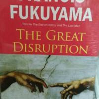 The Great Disruption (Guncangan Besar): Hakikat Manusia