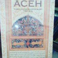 Kerajaan Aceh Zaman Sultan Iskandar Muda 1607-1636 - Denys Lombard