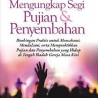 Mengungkap Segi Pujian Dan Penyembahan