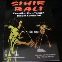 Sihir Bali Kesaktian Kiwa-Tengen dalam Kanda Pat - buku bali hindu