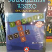 Manajemen Risiko Edisi Revisi Teori,Kasus Dan Solusi - Irham Fahmi