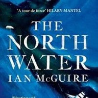 The North Water:Longlisted for the Man Booker Prize 2016 - Ian McGuire