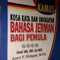 KAMUS KOSA KATA DAN UNGKAPAN BAHASA JERMAN BAGI PEMULA