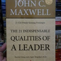 The 21 Indispensable Qualities Of A Leader by John C Maxwell/ORIGINAL