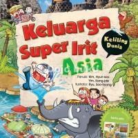 Keluarga Super Irit Keliling Dunia : Asia oleh Kim, Hyun Soo Dan Yim,
