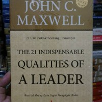 The 21 Indispensable Qualities Of A Leader by John C Maxwell /Original