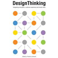 Design Thinking: Integrating Innovation