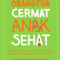 Buku Orangtua Cermat Anak Sehat