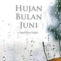 Hujan Bulan Juni: Serpihan Sajak (Hc) oleh Sapardi Djoko Damono