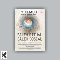 Saleh Ritual Saleh Sosial - KH. Mustofa Bisri