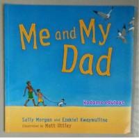 Harga me and my dad by sally morgan ezekiel kwaymullin buku import | antitipu.com