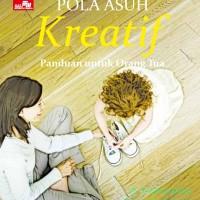 Buku Pola Asuh Kreatif Panduan Untuk Orang Tua
