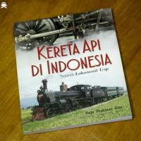 Buku Kereta Api di Indonesia: Sejarah Lokomotif Uap