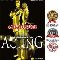 Acting HandBook Panduan Praktis Akting Untuk Film Dan Teater REKAYASA