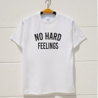 KAOS CEWEK TUMBLR TEE | NO HARD FEELINGS WHITE